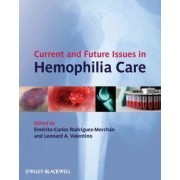 Current and Future Issues in Haemophilia Care by E. Carlos Rodriguez-merchan