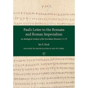 Paul's Letter to the Romans and Roman Imperialism: An Ideological Analysis of the Exordium (Romans 1:1-17)