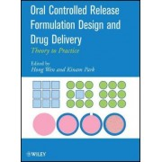 Oral Controlled Release Formulation Design and Drug Delivery by Hong Wen