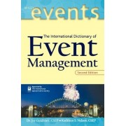 The International Dictionary of Event Management, Second Edition by Joe Goldblatt