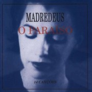 Madredeus - O Paraiso (0724382310228) (1 CD)