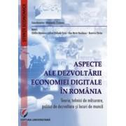 Aspecte ale dezvoltarii economiei digitale in Romania.Teorie, tehnici de masurare, politici de dezvoltare si locuri de munca