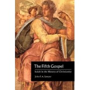 The Fifth Gospel by John F. A. Sawyer