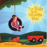 Sun Is My Favorite Star by Frank Asch