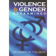 Violence and Gender Reexamined by Richard B. Felson