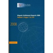 Dispute Settlement Reports 2008: Volume 1, Pages 1-510 2008: v. 1 by World Trade Organization