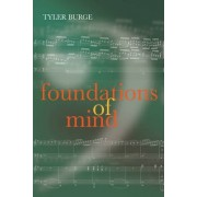 Foundations of Mind: v. 2 by Tyler Burge