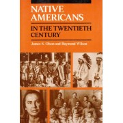 Native Americans in the Twentieth Century by James S. Olson