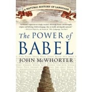 The Power of Babel by Professor of Linguistics John McWhorter