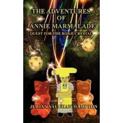 The Adventures of Annie Marmalade- Quest for the Ronji Crystal by Julian Vaughan Hampton