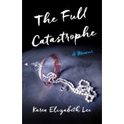 The Full Catastrophe: A Memoir