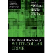The Oxford Handbook of White-Collar Crime by Francis T. Cullen