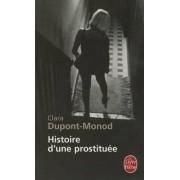 Histoire D'Une Prostituee by Clara Dupont-Monod