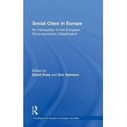 Social Class in Europe by David Rose