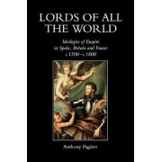Lords of All the World by Mr. Anthony Pagden