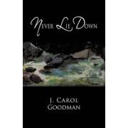 Never Lie Down by J Carol Goodman