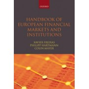 Handbook of European Financial Markets and Institutions by Xavier Freixas