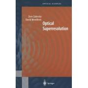 Optical Superresolution by Zeev Zalevsky