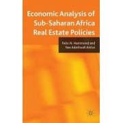Economic Analysis of Sub-Saharan Africa Real Estate Policies by Felix N. Hammond