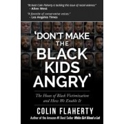'Don't Make the Black Kids Angry' by MR Colin Flaherty