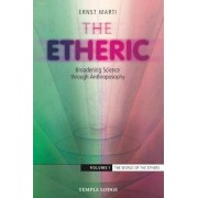 The Etheric: The World of the Ethers Volume 1 by Ernst Marti