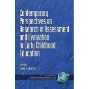 Contemporary Perspectives on Research in Assessment and Evaluation in Early Childhood Education by Olivia N. Saracho