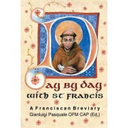 Day by Day with St. Francis by Saint Francis of Assisi