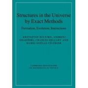 Structures in the Universe by Exact Methods by Krzyztof Bolejko