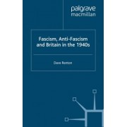 Fascism, Anti-Fascism and Britain in the 1940s by David Renton