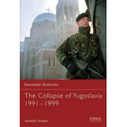 The Collapse of Yugoslavia 1991-1999 by Alastair Finlan