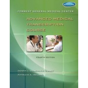 Forrest General Medical Center Advanced Medical Transcription Course by Donna Conerly-Stewart