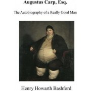 Augustus Carp, Esq. by Henry Howarth Bashford