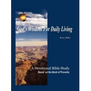 God's Wisdom for Daily Living by Betty Miller