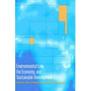 Environmental Law, the Economy and Sustainable Development by Richard L. Revesz