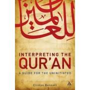 Interpreting the Qur'an by Clinton Bennett