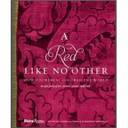 Red Like No Other: How Cochinea Colored the World by Carmella Padilla