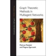 Graph Theoretic Methods in Multiagent Networks by Mehran Mesbahi