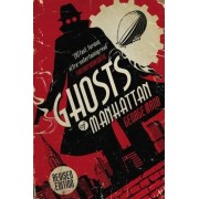Ghosts of Manhattan (A Ghost Novel) by George Mann