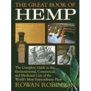 The Great Book of Hemp: The Complete Guide to the Environmental, Commercial, and Medicinal Uses of the World's Most Extraordinary Plant