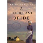 A Reluctant Bride: An Amish of Birch Creek Novel