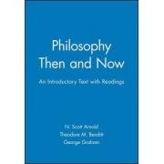 Philosophy Then and Now by N.Scott Arnold