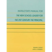 Instructor's Manual for The New School Leader for the 21st Century: The Principal by Edward H. Seifert