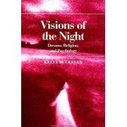 Visions of the Night by Kelly Bulkeley