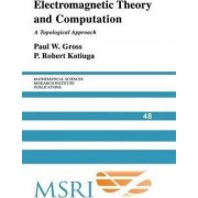 Electromagnetic Theory and Computation by Paul W. Gross