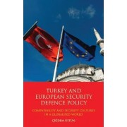 Turkey and European Security Defence Policy by Cigdem Ustun