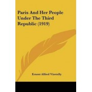 Paris and Her People Under the Third Republic (1919) by Ernest Alfred Vizetelly
