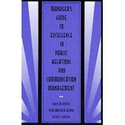Manager's Guide to Excellence in Public Relations and Communication Management by David M. Dozier