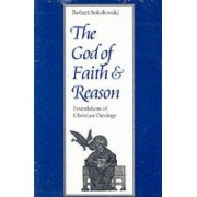 The God of Faith and Reason by Robert Sokolowski