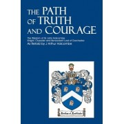 The Path of Truth and Courage by J Arthur Holcombe