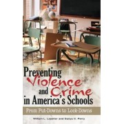 Preventing Violence and Crime in America's Schools by William L. Lassiter